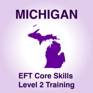 Michigan EFT Core Skills ONLINE Starting JAN 2021 GROUP 2 FULL