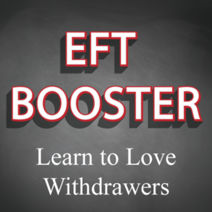 EFT Booster Course #7 Learn To Love Withdrawers