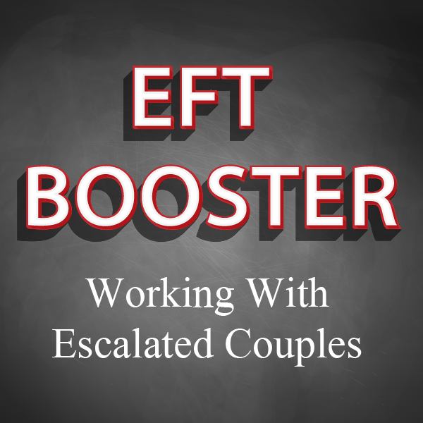 EFT Online Course - Working With Escalated Couples